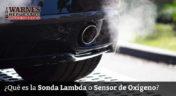Qué es la Sonda Lambda o Sensor de Oxígeno?